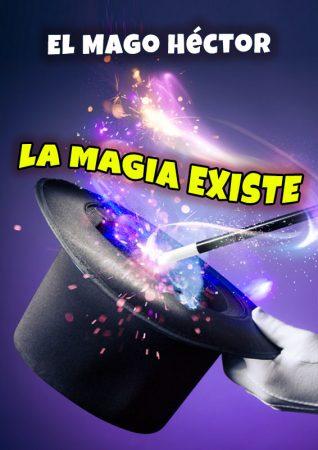 Cartel de Mago Héctor, la magia existe